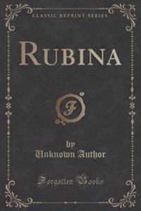 Rubina (Classic Reprint)