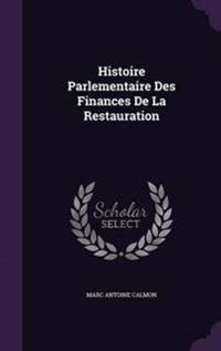 Histoire Parlementaire Des Finances de la Restauration