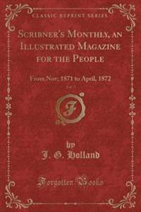 Scribner's Monthly, an Illustrated Magazine for the People, Vol. 3