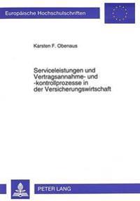 Serviceleistungen Und Vertragsannahme- Und -Kontrollprozesse in Der Versicherungswirtschaft