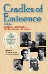 Cradles of Eminence: Childhoods of More Than 700 Famous Men and Women