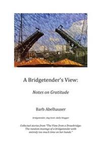 A Bridgetender's View: Notes on Gratitude