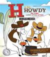 H Is for Howdy: The Coloring Book: And Other Lone Star Letters
