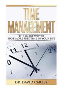 Time Management: The Smart Way to Have More Free Time in Your Life )