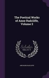 The Poetical Works of Anne Radcliffe, Volume 2