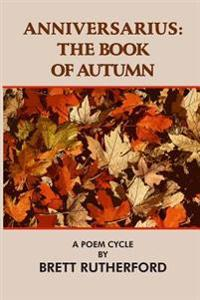 Anniversarius: The Book of Autumn