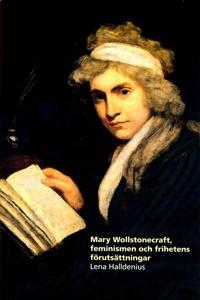 Mary Wollstonecraft, feminismen och frihetens förutsättningar