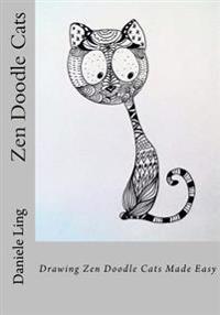 Zen Doodle Cats: Drawing Zen Doodle Cats Made Easy