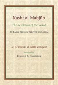 Kashf Al-mahjub / the Revelation of the Veiled