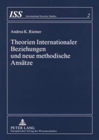 Theorien Internationaler Beziehungen Und Neue Methodische Ansaetze