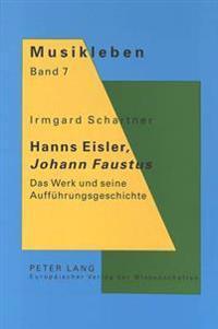 Hanns Eisler, Johann Faustus: Das Werk Und Seine Auffuehrungsgeschichte