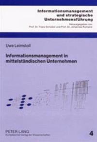 Informationsmanagement in Mittelstaendischen Unternehmen: Eine Mikrooekonomische Und Empirische Untersuchung