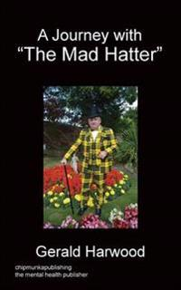 "A Journey with ""the Mad Hatter"""