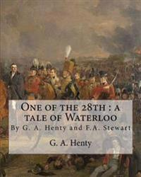 One of the 28th: A Tale of Waterloo, by G. A. Henty, Illustrated by F.A.Stewart: Frank Algernon Stewart (British, 1877-1945)