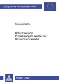Order-Flow Und Preissetzung Im Wandel Der Devisenmarktstruktur