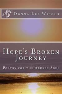 Hope's Broken Journey: Poetry for the Abused Soul