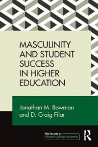 Masculinity and Student Success in Higher Education