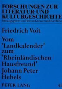 Vom -Landkalender- Zum -Rheinlaendischen Hausfreund- Johann Peter Hebels