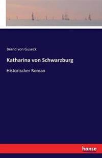 Katharina Von Schwarzburg