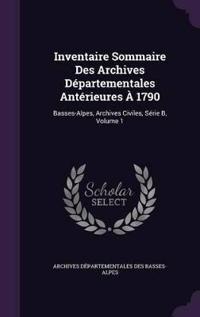 Inventaire Sommaire Des Archives Departementales Anterieures a 1790