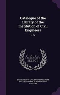 Catalogue of the Library of the Institution of Civil Engineers