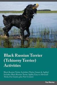Black Russian Terrier Tchiorny Terrier Activities Black Russian Terrier Activities (Tricks, Games & Agility) Includes