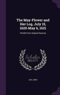 The May-Flower and Her Log, July 15, 1620-May 6, 1621