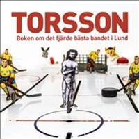 Torsson : boken om det fjärde bästa bandet i Lund.