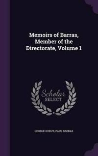 Memoirs of Barras, Member of the Directorate, Volume 1
