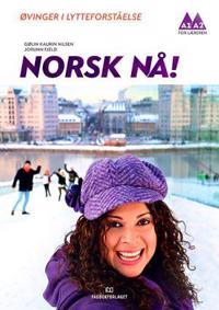 Norsk nå!: øvinger i lytteforståelse