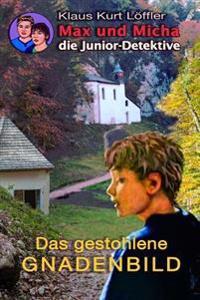 Das Gestohlene Gnadenblld: Max Und Micha, Die Junior-Detektive Vom Wolfgangsee