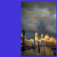 Walking Through Cadiz: Spain, Europe