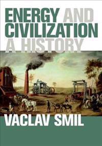 Energy and Civilization - Vaclav Smil - böcker (9780262035774)     Bokhandel