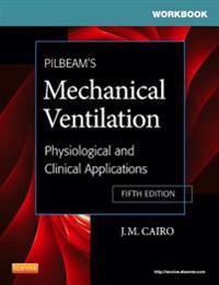 Workbook for Pilbeam's Mechanical Ventilation - E-Book
