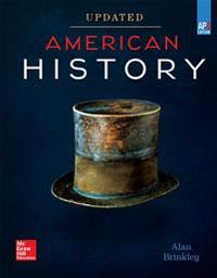 Brinkley, American History: Connecting with the Past Updated AP Edition (C) 2017, 15e, Student Edition