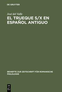 El trueque s/x en espanol antiguo