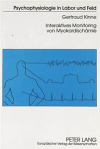 Interaktives Monitoring Von Myokardischaemie: Psychophysiologische Zusammenhaenge Von Ischaemie Und Angina Pectoris Im Alltag Von Koronarpatienten