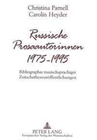 Russische Prosaautorinnen 1975-1995: Bibliographie Russischsprachiger Zeitschriftenveroeffentlichungen