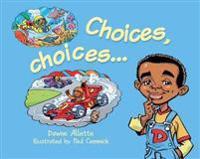 Choices, Choices...