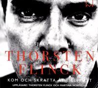 Thorsten Flinck : En självbiografi: Kom och skratta åt Lilleputt