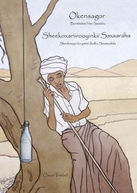 Ökensagor : berättelser från Somalia / Sheekoxariiyoyinkii Saxaaraha