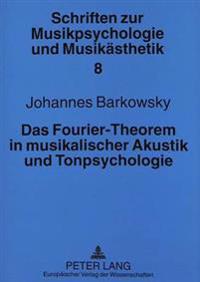 Das Fourier-Theorem in Musikalischer Akustik Und Tonpsychologie