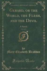 Gerard, or the World, the Flesh, and the Devil, Vol. 3 of 3