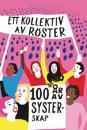 Ett kollektiv av röster : 100 år av systerskap