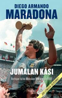 Jumalan käsi : voittajan tarina Meksikon MM-kisoista 1986