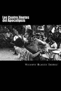 Los Cuatro Jinetes del Apocalipsis (Spanish Edition) (Special Edition)