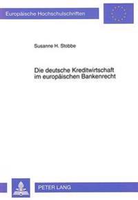 Die Deutsche Kreditwirtschaft Im Europaeischen Bankenrecht