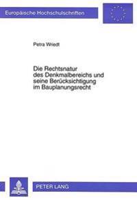 Die Rechtsnatur Des Denkmalbereichs Und Seine Beruecksichtigung Im Bauplanungsrecht