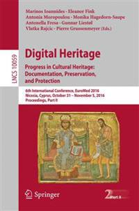 Digital Heritage. Progress in Cultural Heritage: Documentation, Preservation, and Protection