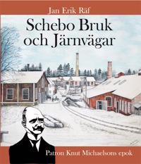 Schebo Bruk och Järnvägar - Jan Erik Räf pdf epub